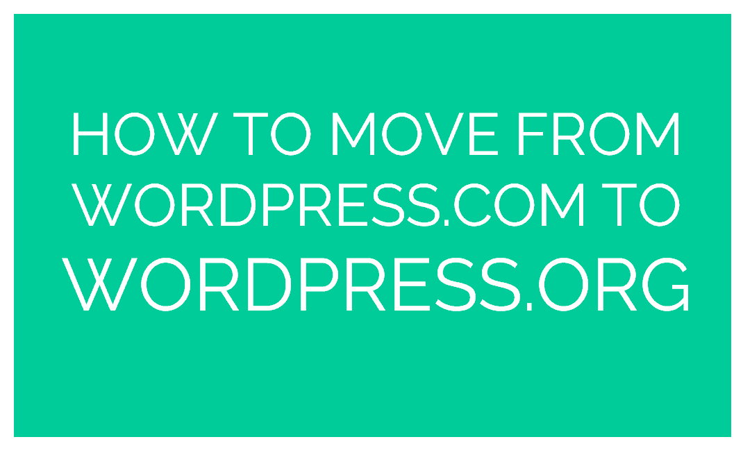 How to Transfer your Blog from WordPress.com to WordPress.org