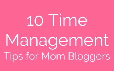 10 Quick Time Management Tips for Moms Who Work From Home + Printables