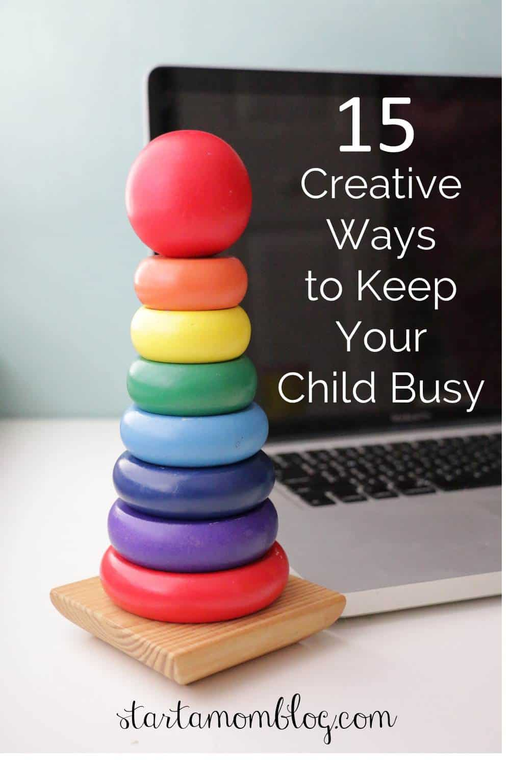 15 Creative Ways to Keep your Child Busy while you Blog www.startamomblog.com