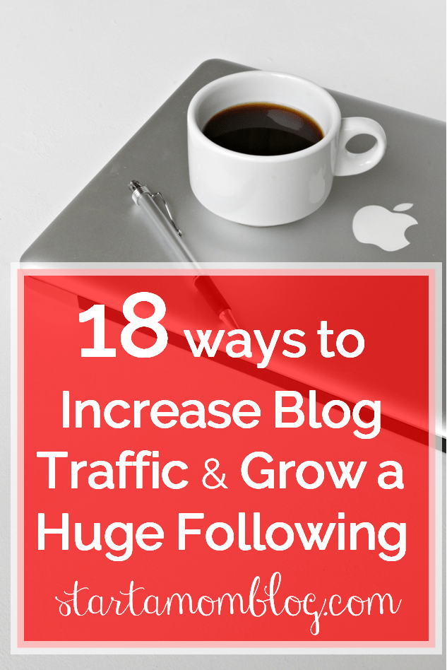 18 ways to Increase Blog Traffic and Get a Huge Following www.startamomblog.com