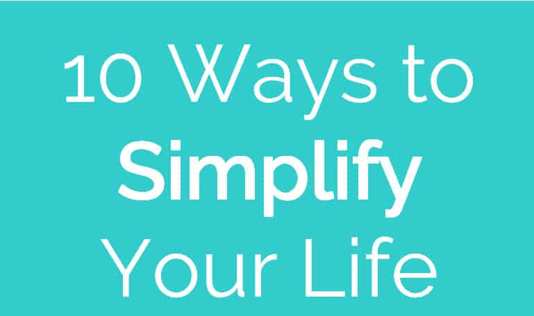 10 ways to simplify your life start a mom blog. Black Bedroom Furniture Sets. Home Design Ideas
