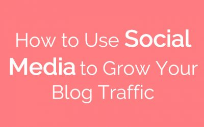 How to Use Social Media to Grow Your Blog Traffic