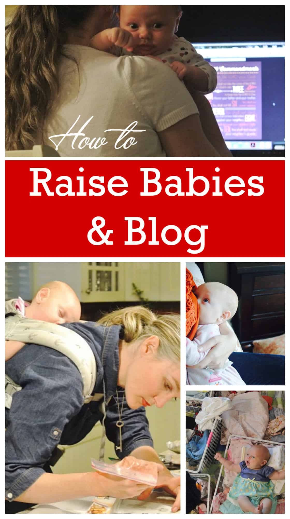 How to Raise Babies and Blog www.startamomblog.com