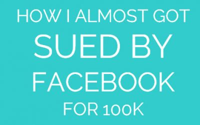 How I Almost Got Sued By Facebook For 100K