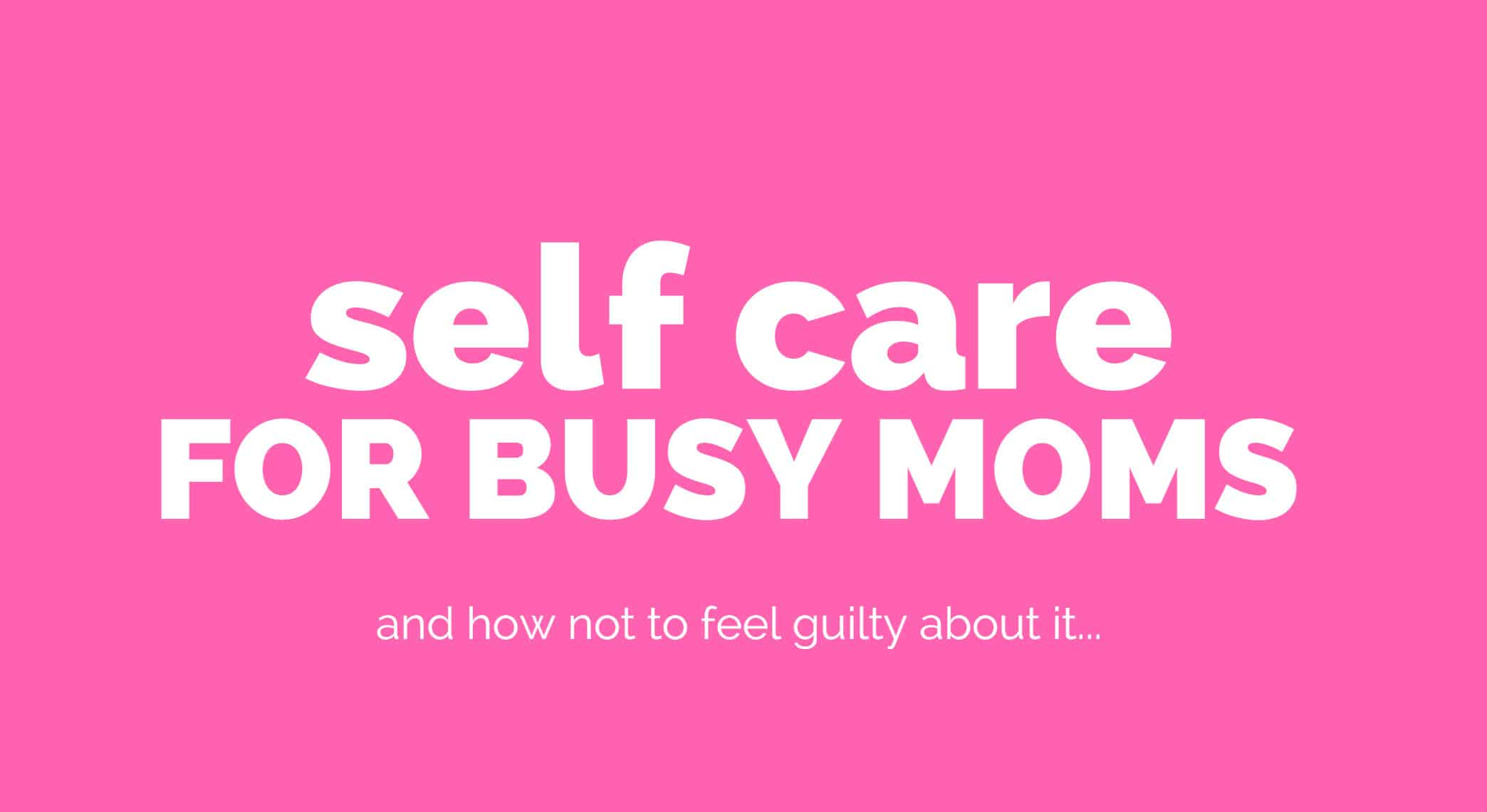 self care busy moms featured image