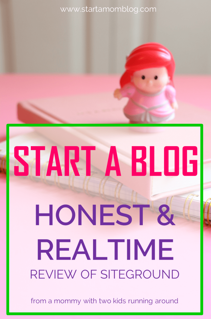 Start a blog. An honest and realtime review of Siteground and why you should start a blog. From a mommy with two kids.