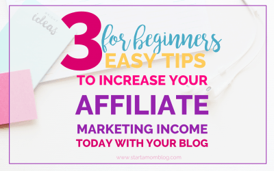 3 Easy Affiliate Marketing Tips for Bloggers to Increase Your Income Today