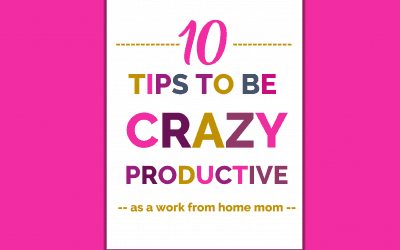 10 Tips to Manage Your Time as a Work from Home Mom