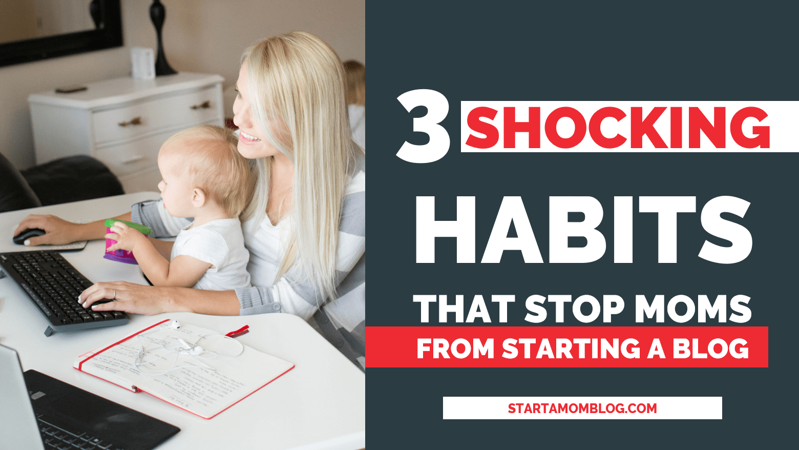 3 Habits that Prevents moms from starting a blog