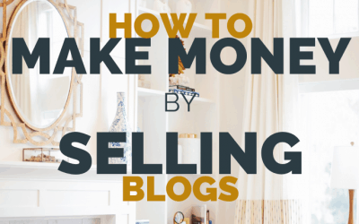 How this Mom Blogger Makes Money by Selling Blogs