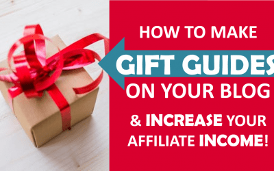How to Create a Holiday Gift Guide to Increase Your Blogs Affiliate Income