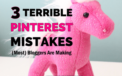 3 Terrible Pinterest Mistakes (Most) Bloggers Are Making