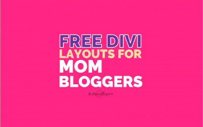 Divi Layouts for Mom Bloggers