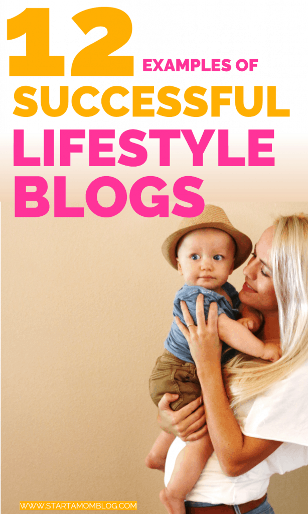 12 examples of successful lifestyle blogs startamomblog.com