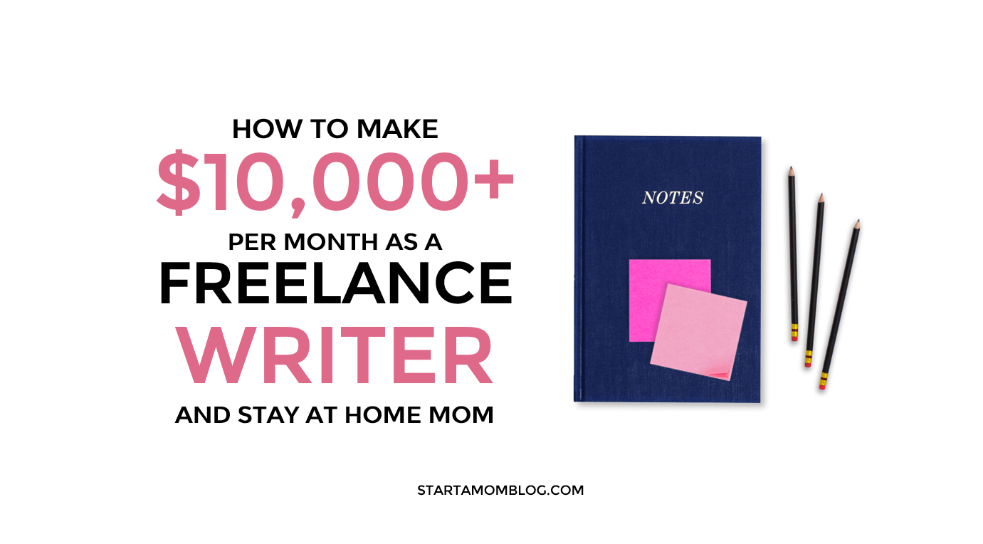 How to Make Money as a Freelance Writer as a Stay At Home Mom