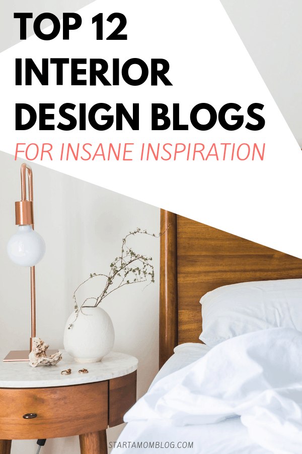 Top 12 Interior Design Blogs You Need To Know About Start A Mom Blog