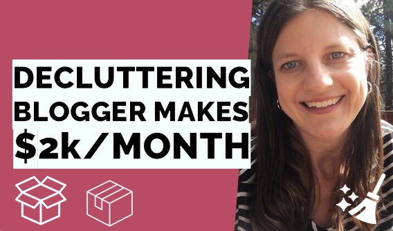 DECLUTTERING MOM BLOGGER MAKES MONEY FROM HOME